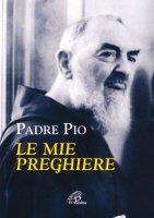 Le mie preghiere - Pio da Pietrelcina (san)