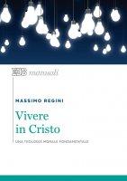 Vivere in Cristo - Massimo Regini