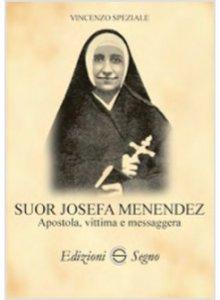 Copertina di 'Suor Josefa Menendez apostola vittima e messaggera'