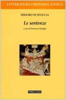Le sentenze. Introduzione, traduzione e commento di Francesco Trisoglio - Isidoro di Siviglia