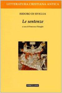 Copertina di 'Le sentenze. Introduzione, traduzione e commento di Francesco Trisoglio'