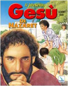 Copertina di 'Ti presento Gesù di Nazaret'