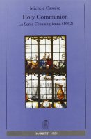 Holy communion. La santa cena anglicana (1662) - Cassese Michele