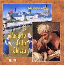 Copertina di 'Il Vangelo della Chiesa. Introduzione e teologia. Lectio sui brani scelti del Vangelo di Matteo'