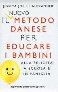 Copertina di 'Il nuovo metodo danese per educare i bambini alla felicità a scuola e in famiglia'