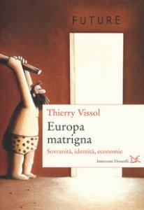 Copertina di 'Europa matrigna. Sovranità, identità, economie'