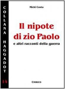 Copertina di 'Il nipote di zio Paolo e altri racconti della guerra'