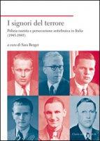 I signori del terrore. Polizia nazista e persecuzione antiebraica in Italia (1943-1945)