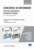 Kit Concorso 20 infermieri Azienda Ospedaliera Cardarelli di Napoli (G.U. n. 68 del 28 agosto 2018) - Cervella Ivano, Moltalti Marilena, Fabbri Cristina