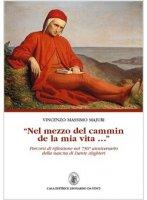 «Nel mezzo del cammin de la mia vita...» - Vincenzo M. Majuri