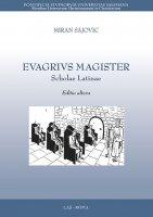 Evagrius Magister. Scholae Latinae - Sajovic Miran