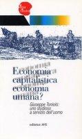 Economia capitalistica economia umana?. Giuseppe Toniolo: uno studioso a servizio dell'uomo