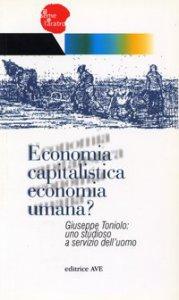 Copertina di 'Economia capitalistica economia umana?. Giuseppe Toniolo: uno studioso a servizio dell'uomo'