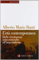 L' età contemporanea - Banti Alberto M.