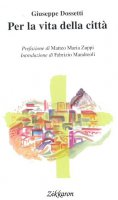 Per la vita della città - Giuseppe Dossetti