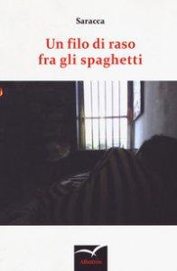 Copertina di 'Un filo di raso fra gli spaghetti'