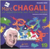 Marc Chagall. Un equilibrista sul filo dei sogni - Gobbi Donatella