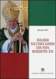 Copertina di 'Dialogo sull'educazione con papa Benedetto XVI'