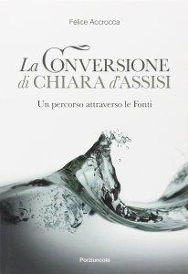 Copertina di 'La conversione di Chiara d'Assisi'