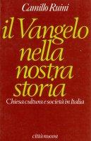 Il vangelo nella nostra storia - Camillo Ruini