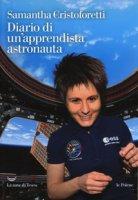 Diario di un'apprendista astronauta - Cristoforetti Samantha