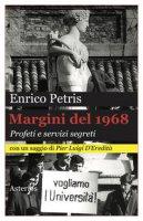 Margini del 1968. Profeti e servizi segreti - Petris Enrico