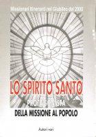 Lo Spirito Santo protagonista della missione al popolo