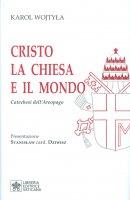 Cristo, La Chiesa e il mondo Catechesi dell'Areopago - Giovanni Paolo II