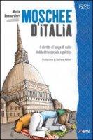 Moschee d'Italia. Il diritto al culto - Bombardieri Maria