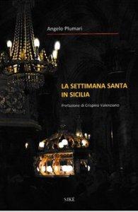 Copertina di 'La settimana santa in Sicilia'