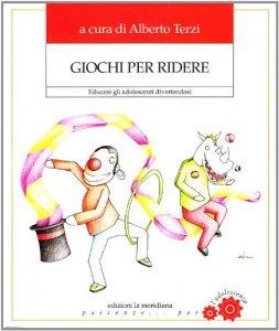 Copertina di 'Giochi per ridere. Educare gli adolescenti divertendosi'