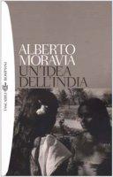 Un' idea dell'India - Moravia Alberto