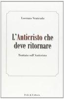 L'anticristo che deve ritornare - Lorenzo Ventrudo
