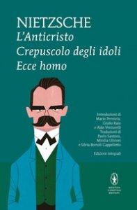 Copertina di 'L' anticristo-Crepuscolo degli idoli-Ecce homo'