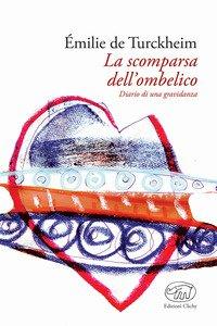 Copertina di 'La scomparsa dell'ombelico. Diario di una gravidanza'