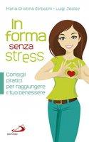 In forma senza stress - Maria Cristina Strocchi, Luigi Jodice