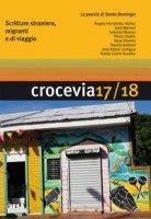 Crocevia. Scritture straniere, migranti e di viaggio. Vol. 17-18