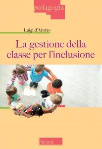 Copertina di 'La gestione della classe per l'inclusione'