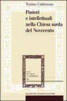 Pastori e intellettuali nella Chiesa sarda del Novecento - Tonino Cabizzosu