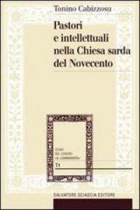 Copertina di 'Pastori e intellettuali nella Chiesa sarda del Novecento'