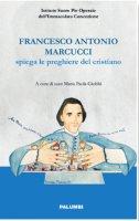 Francesco Antonio Marcucci spiega le preghiere del cristiano