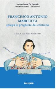 Copertina di 'Francesco Antonio Marcucci spiega le preghiere del cristiano'