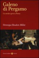 Galeno di Pergamo. Un medico greco a Roma - Boudon-Millot Véronique