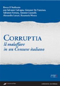 Copertina di 'Corruptia. Il malaffare in un Comune italiano'