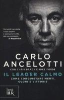Il leader calmo. Come conquistare menti, cuori e vittorie - Ancelotti Carlo, Brady Chris, Forde Mike