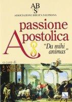 """Passione apostolica. """"Da mihi animas"""" - Associazione biblica salesiana"""