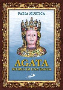 Copertina di 'Agata. Storia di una santa'