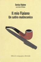 Il mio Flaiano. Un satiro malinconico - Vaime Enrico, Di Biase Licio