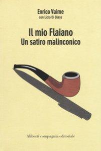 Copertina di 'Il mio Flaiano. Un satiro malinconico'