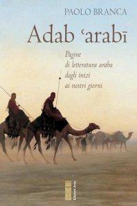 Copertina di 'Adab 'arabi. Pagine di letteratura araba dagli inizi ai nostri giorni'